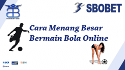 Tips dan Trik menang besar SBOBET Bola Online