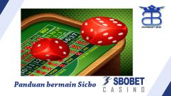 Panduan bermain Sicbo Casino SBOBET