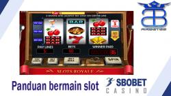 Panduan Bermain Slot SBOBET Casino